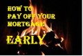 How to Pay Your Mortgage Off Early and Finish Paying Forever
