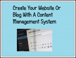 How To Create a Website or Blog With a Content Management System