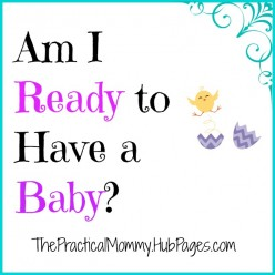 Am I Ready to Have a Baby? Questions to Ask if You Are Thinking about Having Kids