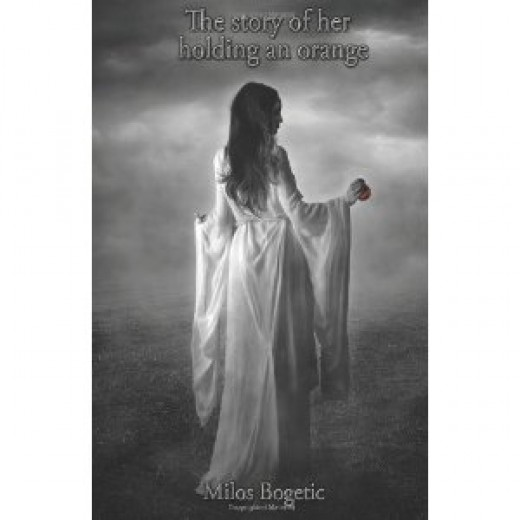 The Story of Her Holding an Orange by Milos Bogetic
