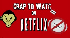 Crap to Watch on Netflix | Variety is the Spice of Life!