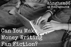 Can You Make Money from Writing Fan Fiction?