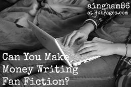 Is it possible to make money writing fan fiction?