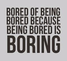 Be productive instead of bored!
