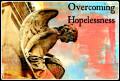Overcoming Hopelessness