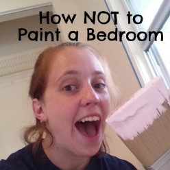 How Not To Paint a Bedroom