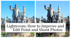 Lightroom: How to Improve and Edit Point and Shoot Photos
