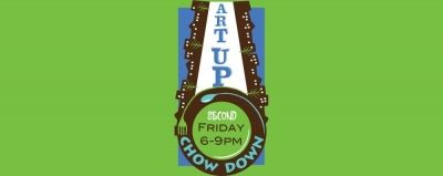 Art Up & Chow Down - 2nd Fridays