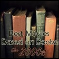 Top 100 Movies Based on Books: 2000 to 2009