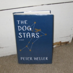 The Dog Stars by Peter Heller: A Believable Novel About the End of the World
