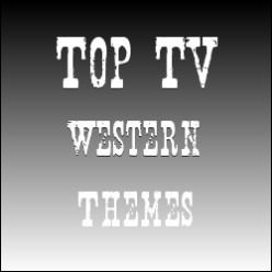The Best Western TV Themes