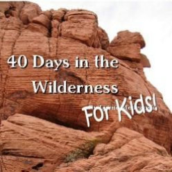 Forty Days in the Wilderness for Kids
