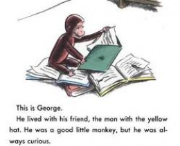 Curious George. The main character and always very curious.