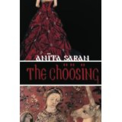 Fantasy -'The Choosing' By Anita Saran First Published By Solstice Publishing