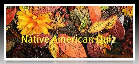 Quiz for National Native American Month