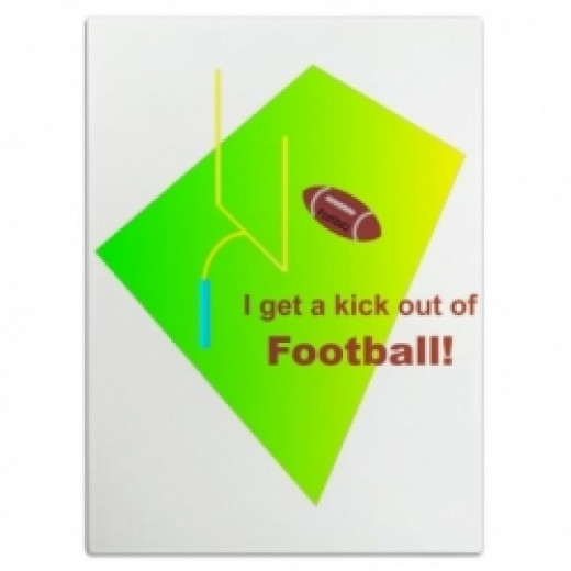 I Get a Kick out of Football Cutting Board
