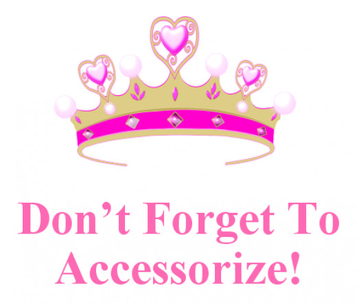 Don't Forget To Accessorize