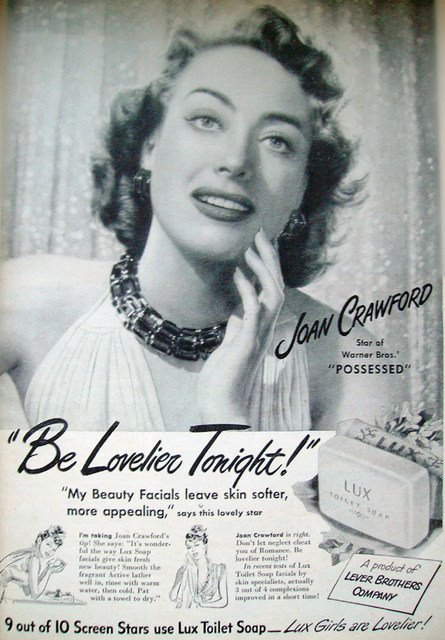 Joan Crawford had a great appreciation for cleanliness.  Hence, she sold Lux Soap.