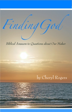 Finding God: Biblical Answers About Our Maker