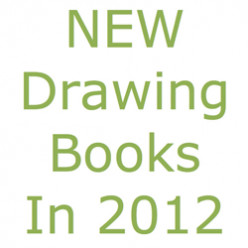 20 NEW Books about Drawing in 2012