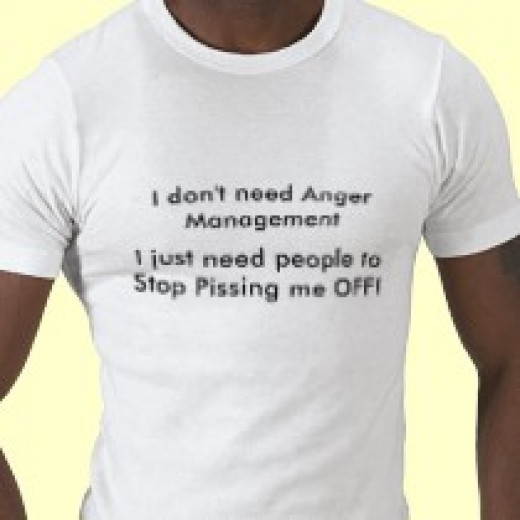 I don't need Anger Management. I just need people to stop p***ing me off!