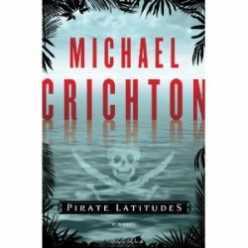 Review: Pirate Latitudes by Michael Crichton
