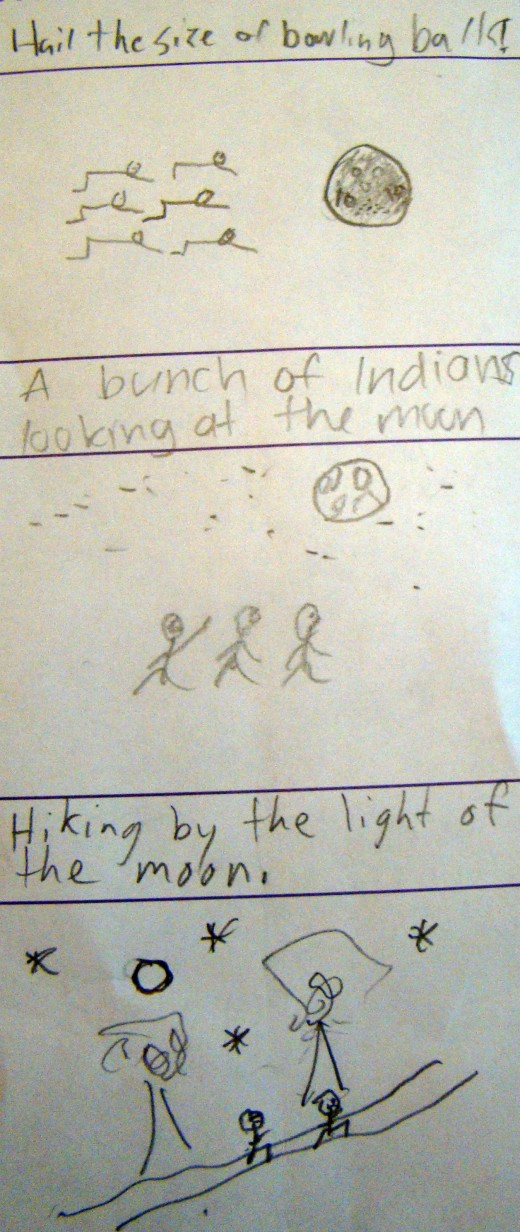 """Hail the size of bowling balls"" became ""A bunch of Indians looking at the moon"" which became ""Hiking by the light of the moon."""