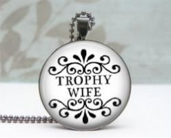 The Trophy Wife's Two Cents