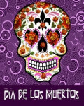 Da de Los Muertos (THE DAY OF THE DEAD)