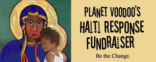 Planet Voodoo's  Haiti Response Fundraiser