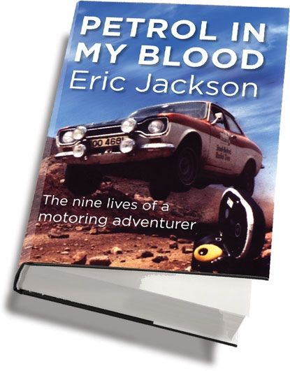 Petrol in my Blood. Autobiography by Eric Jackson