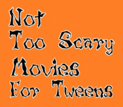Not Too Scary Movies For Tweens or Pre-Teens on Halloween
