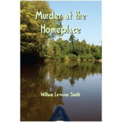 """Murder by the Homeplace"" A Novella in ""The Homeplace Saga"" Series of Stories"
