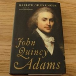 John Quincy Adams: Much more than just a US President