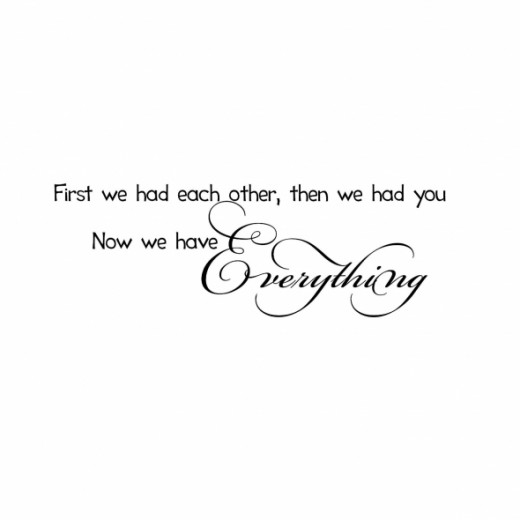 First we had each other, then we had you now we have everything