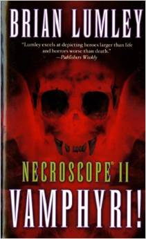 Vamphyri! (Necroscope, Vol. 2) Mass Market Paperback – April 15, 1989 by Brian Lumley  (Author)