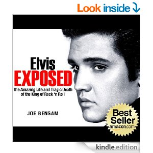 Elvis Presley Biography...Elvis Exposed: The Amazing Life and Tragic Death of the King of Rock 'n Roll (Rock Stars Book 3) [Kindle Edition]