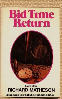 My old copy Of Somewhere In Time, called Bid Time Return