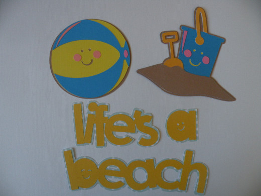 Beachball, Bucket & Shovel, Life's a Beach sentiment