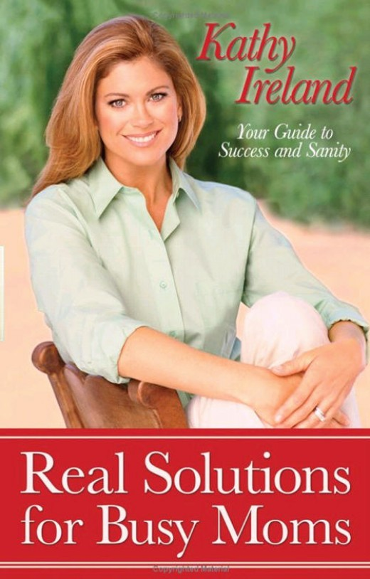 "Kathy Ireland's ""Real Solutions for Busy Moms"""