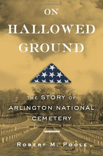 Hallowed Ground Story of Arlington National Cemetery