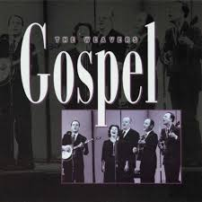 "The Weavers' album: ""Gospel"" (available above)"