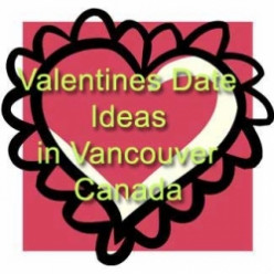 What to do for Valentines Day in Vancouver
