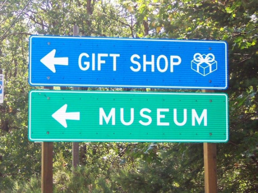 A gift shop? A museum? Where? I'll show you in a minute...