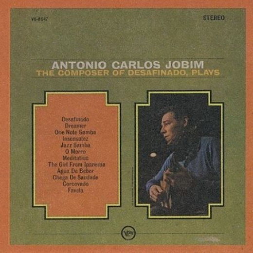 1- 1963: The Composer of Desafinado, Plays - His first debut album