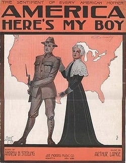"Cover of sheet music to the song, ""America, Here's My Boy"". 1917."
